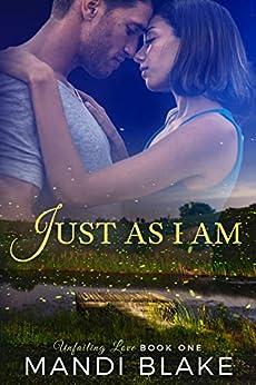 Just As I Am: A Sweet Christian Romance (Unfailing Love Book 1) by [Blake, Mandi]