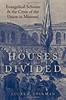Houses Divided: Evangelical Schisms and the Crisis of the Union in Missouri (Religion in America)【洋書】 [並行輸入品]