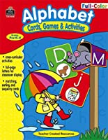 Alphabet: Cards, Games & Activities, Grades Pre K - K