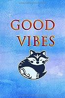 Good Vibes Notizbuch: Katzen Notizbuch,| geeignet als Ideenbuch,| Skizzenbuch,! Organizer,| Schreibheft,| Planer,| Tagebuch,| Geschenk fuer jeden Katzenliebhaber