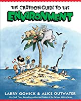 Cartoon Guide to the Environment (Cartoon Guide Series)