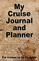 My Cruise Journal and Planner: A quality handbag sized paperback book to help plan your perfect cruise for up to 21 nights - design 2