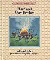 Hare and Guy Fawkes (The Little Grey Rabbit library)