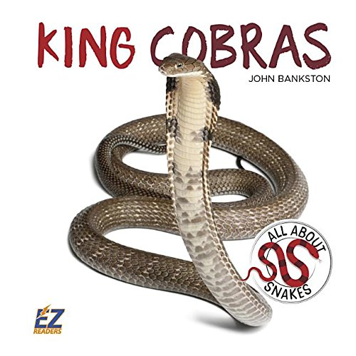 King Cobras (All About Snakes)...
