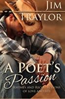A Poet's Passion: Rhymes and Recollections of Love and Life