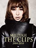 MILIYAH THE CLIPS 2004-2010 [DVD]/