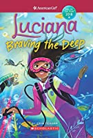 Luciana Braving the Deep (American Girl: Girl of the Year 2018)