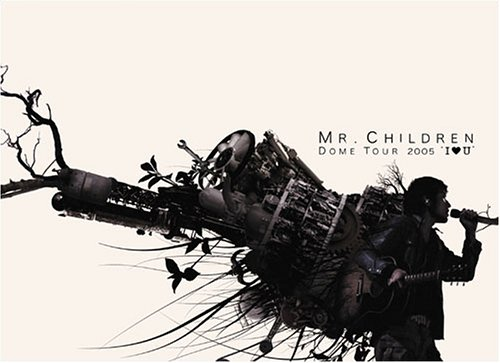 "MR.CHILDREN DOME TOUR 2005 ""I LOVE U"" ~FINAL IN TOKYO DOME~ [DVD]"