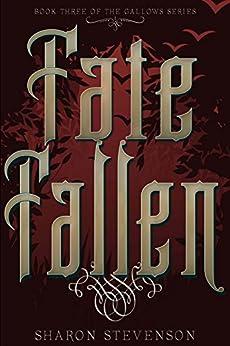 Fate Fallen (A Gallows Novel Book 3) by [Stevenson, Sharon]