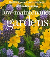 Low-Maintenance Gardens (STEP-BY-STEP)