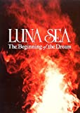 The Beginning of the Dream LUNA SEA