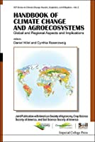 Handbook of Climate Change and Agroecosystems: Global and Regional Aspects and Implications (Icp Series on Climate Change Impacts, Adapation, and Mitigation)