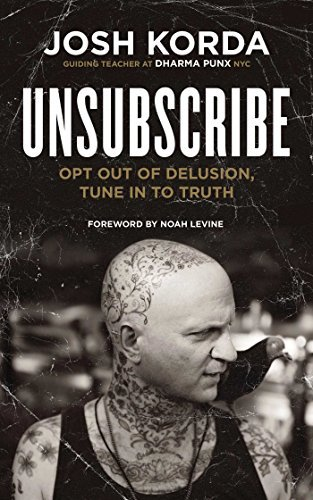 Unsubscribe: Opt Out of Delusion, Tune In to Truth (English Edition)