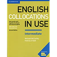 English Collocations in Use Intermediate Book with Answers: How Words Work Together for Fluent and Natural English (Vocabulary in Use)