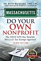 Massachusetts Do Your Own Nonprofit: The ONLY GPS You Need for 501(c)(3) Tax Exempt Approval (Volume 21) [並行輸入品]