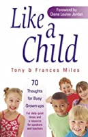 Like a Child: 70 Thoughts for Busy Grown-ups