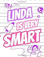 Linda Is Very Smart: Primary Writing Tablet for Kids Learning to Write, Personalized Book with Child's Name for Girls, 65 Sheets of Practice Paper, 1 Ruling, Preschool, Kindergarten, 1st Grade, 8 1/2 X 11