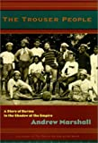 The Trouser People: A Story of Burma in the Shadow of the Empire 画像
