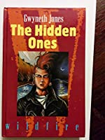 The Hidden Ones (Wildfire Books)