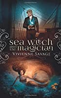 Sea Witch and the Magician: An Adult Fairytale Romance (Once Upon a Spell)