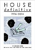 ハウス・ディフィニティヴ 1947-2014 ?【初版?特典?:電子書籍アクセスキー付き】 (ele-king books)