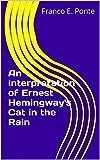 An interpretation of Ernest Hemingway's Cat in the Rain (English Edition) 画像