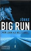Big Run. Mein Leben als Hell's Angel