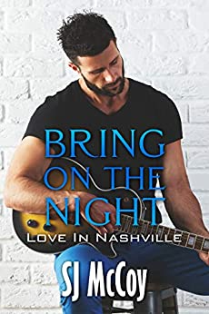 Bring on the Night (Love in Nashville Book 1) by [McCoy, SJ]