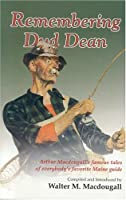 Remembering Dud Dean: Arthur Macdougall's Famous Tales of Everybody's Favorite Maine Guide