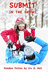 SUBMIT IN THE SNOW! (The Irv O. Neil Erotic Library Book 17) (English Edition)
