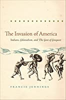 The Invasion of America: Indians, Colonialism, and the Cant of Conquest (Published by the Omohundro Institute of Early American History and Culture and the University of North Carolina Press) (Institute of Early American History & Culture (Paperback))