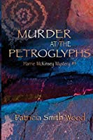 Murder at the Petroglyphs (Harrie McKinsey Murder Mysteries)