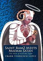 Saint Ramz Meets Madam Satan: The Ram of God the Light