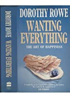 Wanting Everything: Art of Happiness