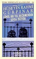 Goenuel Bir Yel Degirmenidir Sevda Oeguetuer: Guenuemuez Tuerkcesiyle Tuerk Edebiyati Klasikleri