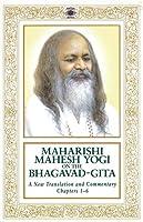 Maharishi Mahesh Yogi on the Bhagavad-Gita: A Translation and Commentary, Chapters 1-6 (Compass)