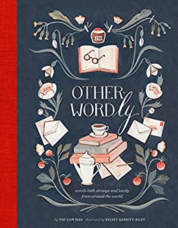 Other-Wordly: words both strange and lovely from around the world by [Mak, Yee-Lum]