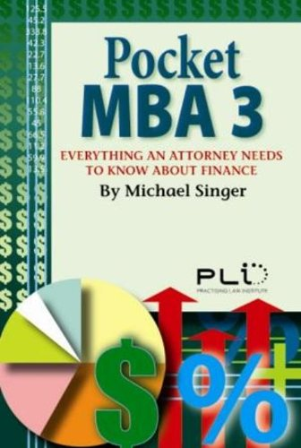 Download Pocket MBA 3: Everything an Attorney Need to Know About Finance 1402412045