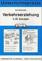 Verkehrserziehung 1./2. Schuljahr: Unterrichtspraxis. Arbeitsblaetter mit Loesungen - Kopier- / Folienvorlagen