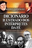 Dicionario Ilustrado Dos Interpretes Da Fe