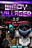 Wimpy Villager 15: Trash the Dungeon (Part II) (English Edition)