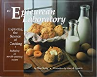 The Epicurean Laboratory: Exploring the Science of Cooking