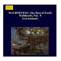 WALDTEUFEL: The Best of Emile Waldteufel, Vol. 9 by Alfred Walter