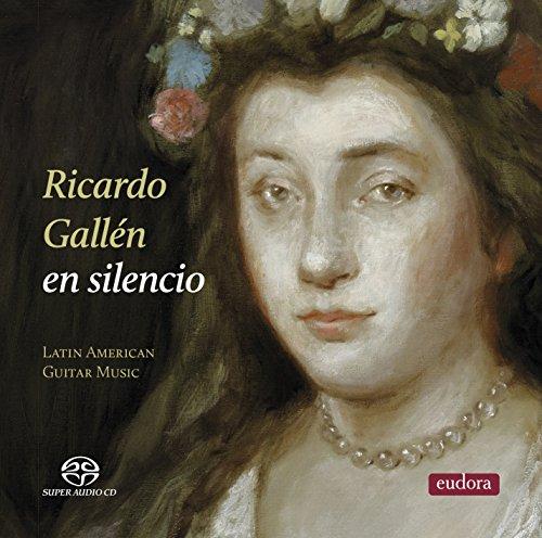 静寂?ラテン・アメリカのギター作品集 リカルド・ガレン