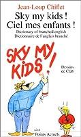 Sky My Kids! Ciel Mes Enfants!