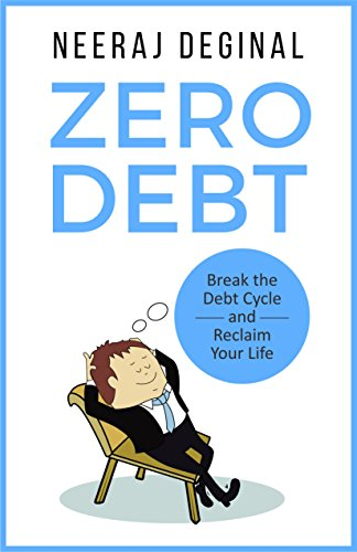 Zero Debt: Break the Debt Cycle and Reclaim Your Life (English Edition)