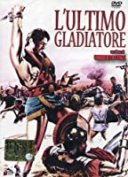 L'Ultimo Gladiatore [Italian Edition]