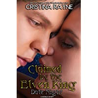 Claimed by the Elven King: Date Night (A Bonus Short) (Elven King Series) (English Edition)