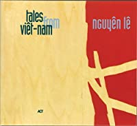 Tales from Vietnam by Nguyen Le (1996-10-15)