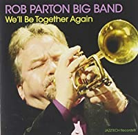We'll Be Together Again by Rob Big Band Parton (2012-05-04)